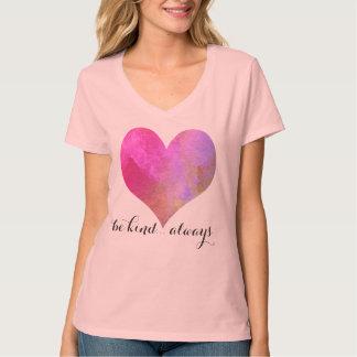 Soyez… toujours citation aimable avec le coeur t-shirt