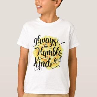 Soyez toujours humble et sorte t-shirt
