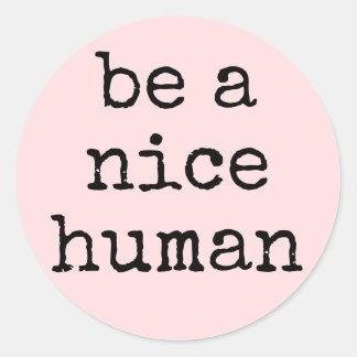 Soyez un autocollant humain gentil