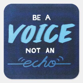 Soyez une voix, pas un écho sticker carré