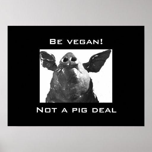 Soyez végétalien ! - Pas une affaire de porc Affiches