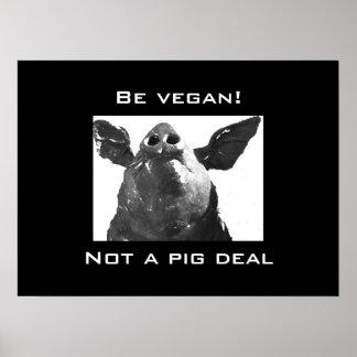 Soyez végétalien ! - Pas une affaire de porc Posters
