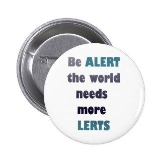 Soyez vigilant les besoins du monde plus de jeu de badge