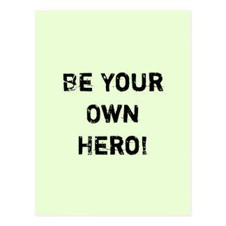 """""""Soyez votre propre héros. """"Citation de motivation Carte Postale"""