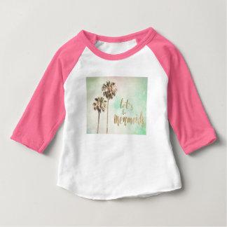 Soyons des sirènes avec l'ananas t-shirt pour bébé