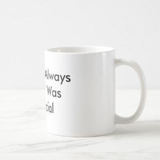 Special de I Was de maman Always Said Mug