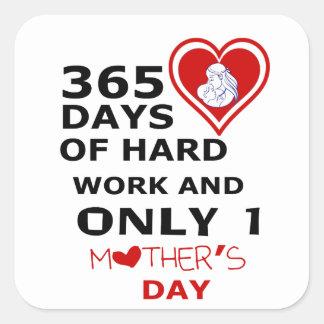Sticker Carré 365 jours de dur labeur et de seulement 1 jour de