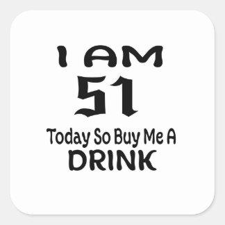 Sticker Carré 51 achetez-aujourd'hui ainsi moi une boisson