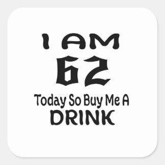 Sticker Carré 62 achetez-aujourd'hui ainsi moi une boisson