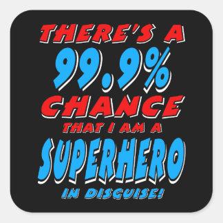 Sticker Carré 99,9% Je suis un SUPER HÉROS (blanc)
