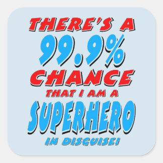 Sticker Carré 99,9% Je suis un SUPER HÉROS (le noir)