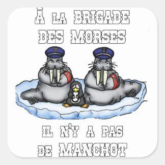 Sticker Carré À la BRIGADE DES MORSES il n'y a pas de MANCHOT