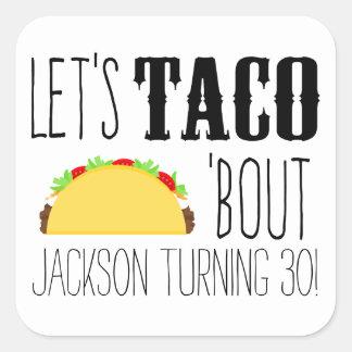 Sticker Carré Accès de taco 'une fête d'anniversaire