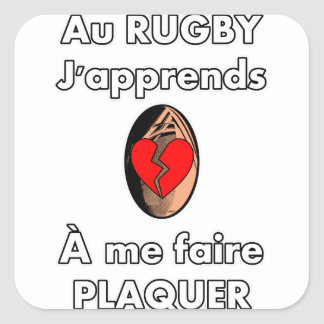 Sticker Carré Au Rugby, j'apprends à me faire plaquer