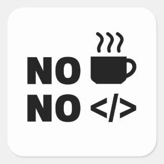 Sticker Carré Aucun café aucun code