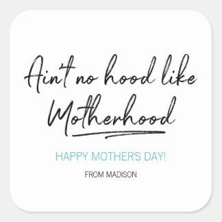 Sticker Carré Aucun capot n'aiment l'autocollant du jour de mère