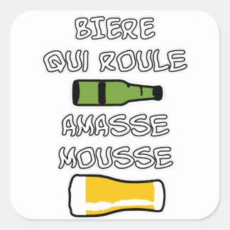 Sticker Carré BIERE qui roule amasse mousse - Jeux de Mots