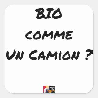 Sticker Carré BIO COMME UN CAMION ? - Jeux de mots