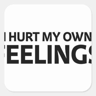 Sticker Carré Blessez mes propres sentiments