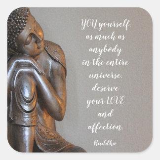 Sticker Carré Bouddha paisible vous méritez la citation de