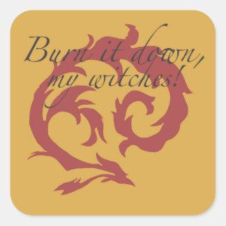 Sticker Carré Brûlez-le vers le bas, mes sorcières !