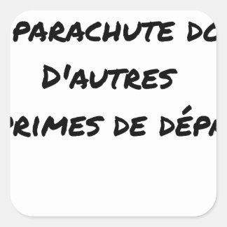 STICKER CARRÉ CERTAINS TOUCHENT UN PARACHUTE DORÉ, D'AUTRES