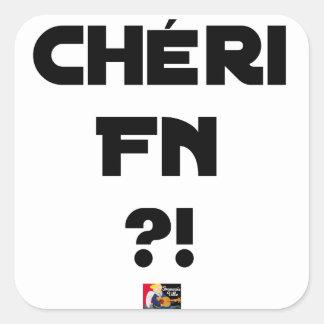 Sticker Carré Chéri FN ?! - Jeux de Mots - Francois Ville
