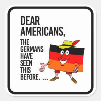 Sticker Carré Chers Américains - nous avons vu ceci avant -