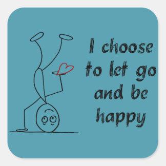 Sticker Carré Citation : Je choisis de laisser aller et être