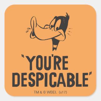 """Sticker Carré DAFFY classique DUCK™ """"vous êtes ignobles """""""