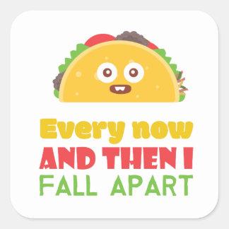 Sticker Carré De temps à autre je tombe taco à part drôle mardi