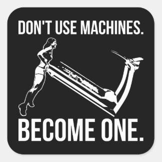 Sticker Carré Deviennent une machine, tapis roulant de levage de