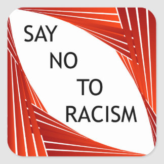Sticker Carré Dites non au racisme