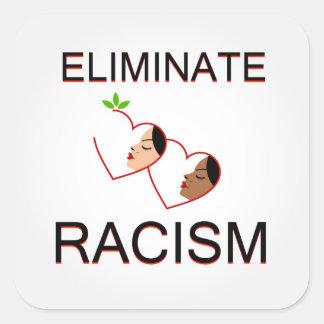 Sticker Carré Éliminez le racisme