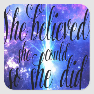 Sticker Carré Elle a cru en cieux iridescents