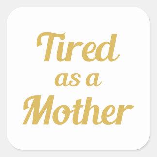 Sticker Carré Fatigué en tant que mère