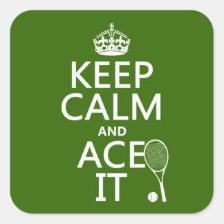 Sticker Carré Gardez le calme et Ace le (le tennis) (dans toute