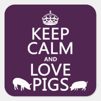 Sticker Carré Gardez le calme et aimez les porcs (toutes les