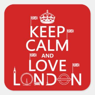 Sticker Carré Gardez le calme et aimez Londres
