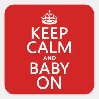 Sticker Carré Gardez le calme et le bébé sur (dans toute