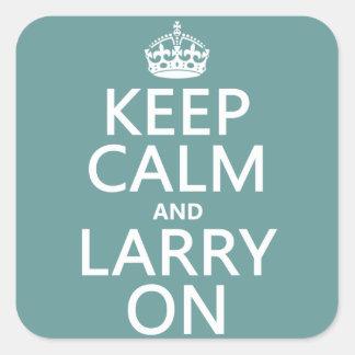 Sticker Carré Gardez le calme et le Larry sur (toute couleur)