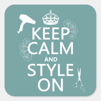Sticker Carré Gardez le calme et le style sur (toute couleur