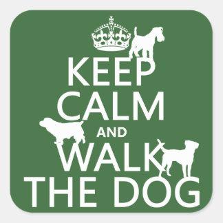 Sticker Carré Gardez le calme et marchez le chien - toutes les