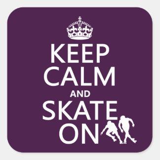 Sticker Carré Gardez le calme et patinez sur (les rollerskaters)