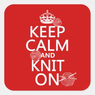 Sticker Carré Gardez le calme et tricotez dessus - toutes les