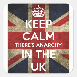 Sticker Carré Gardez le calme là est anarchie au R-U