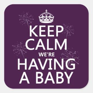 Sticker Carré Gardez le calme que nous avons un bébé (dans toute