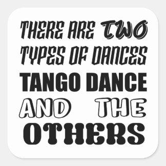 Sticker Carré Il y a deux types de danse et d'othe de tango de