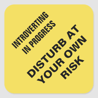 Sticker Carré Introverting en cours : Dérangez à vos risques et