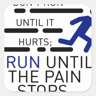 Sticker Carré Je cours jusqu'à ce que la douleur s'arrête